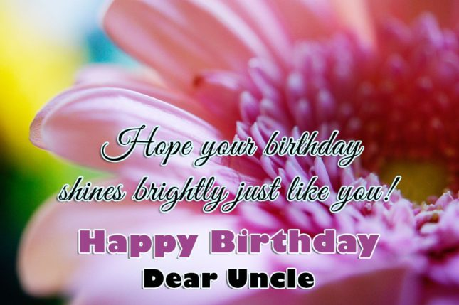 Hope Your Birthday Shines Brightly Just Like You Happy Birthdya Dear Uncle