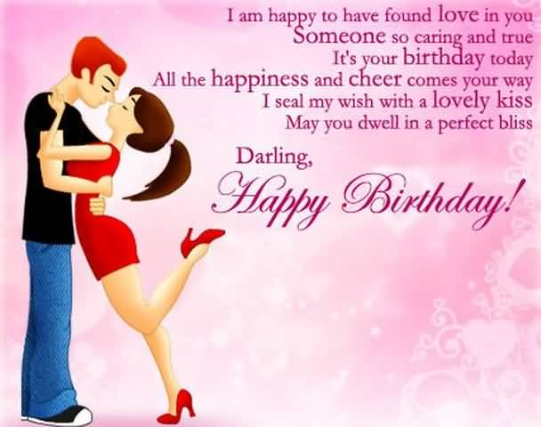 I Am Happy To Have Found Love In You Someone So Crying And true Happy Birthday Darling