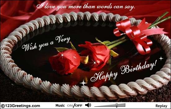 I Love You More Than Words Can Say Wish You A Very Happy Birthday