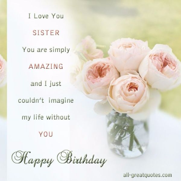 I Love You Sister You Are Simply Amazing Happy Birthday