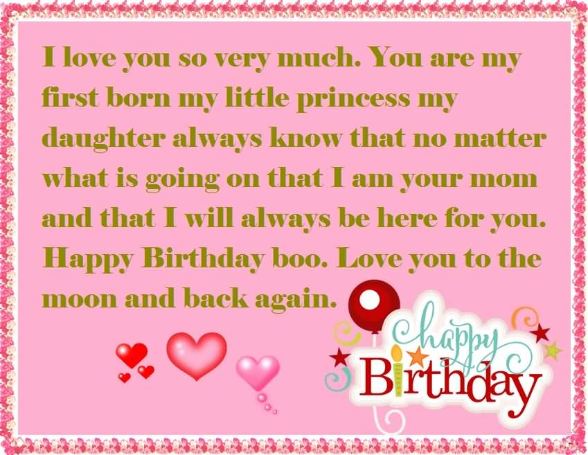 I Love so Very Much You Are My First Born My Little Princess My Daughter Happy Birthday Boo