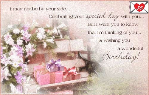 I May Not Be By Your Side Celebrate Your Special day With You A Wonderful Birthday
