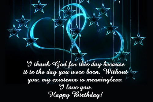 I Thank God For this Day Because It Is Day You Were Born I Love You Happy Birthday