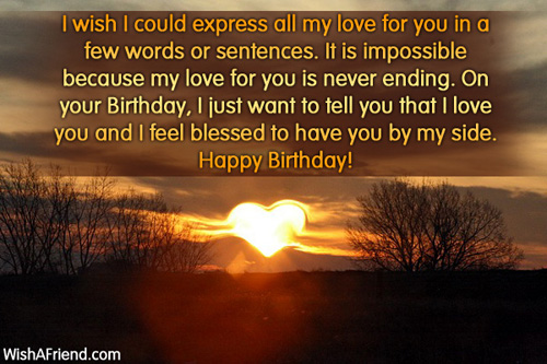 I Wish I Could Express All My Love For You In A Few Words Or Sentences Happy Birthday