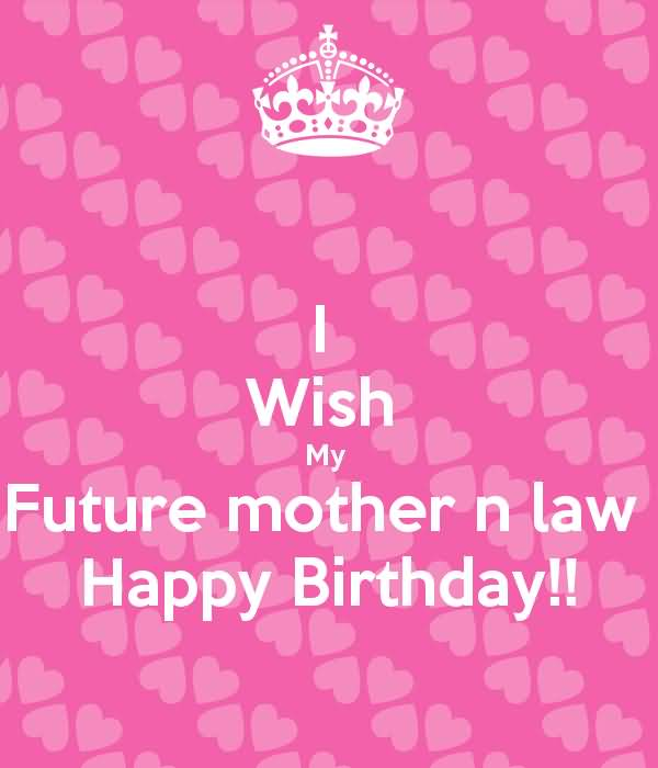 I Wish My Future Mother In Law Happy Birthday Nice Wishes