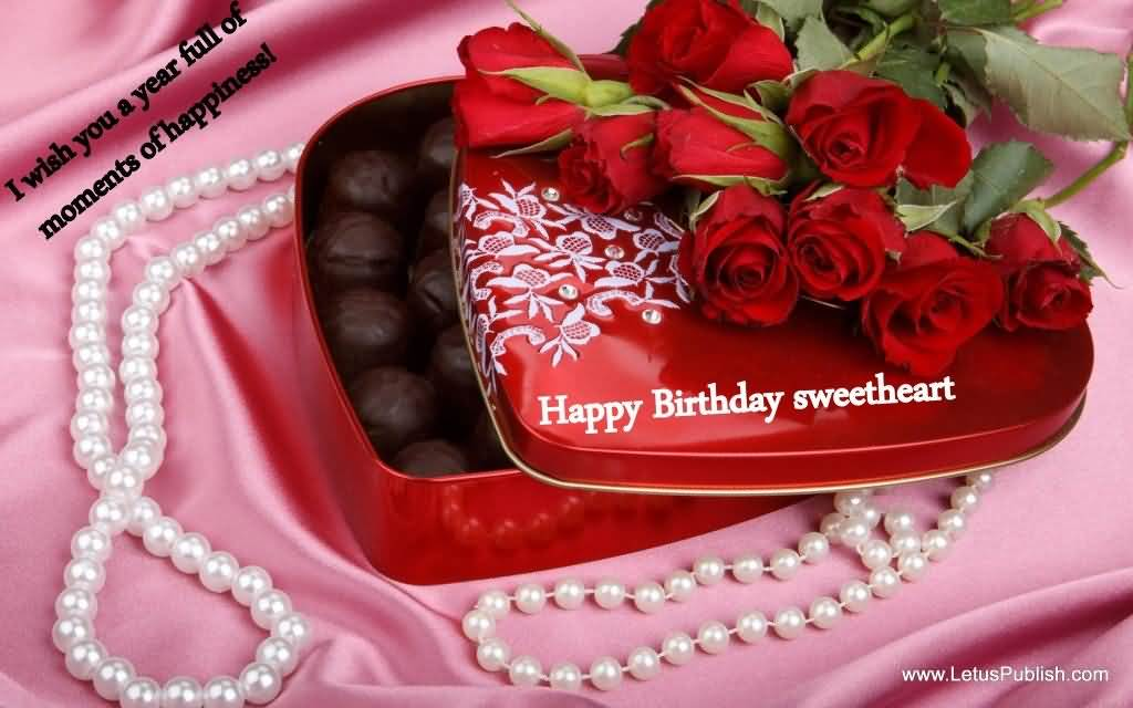 I Wish You A Year Full Of Moments Of Happiness Happy Birthday Sweetheart