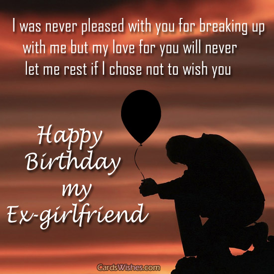 I was Never Pleased With You For Breaking Up Happy Birthday My Ex Girlfriend