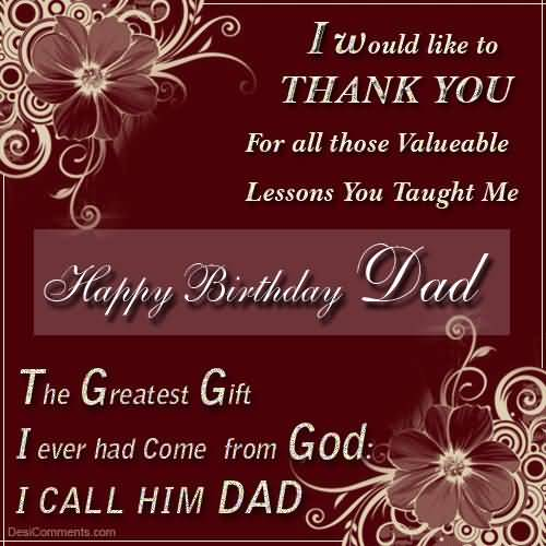 I would Like To Thanks Yo For All Those Valueable Happy Birthday Dad