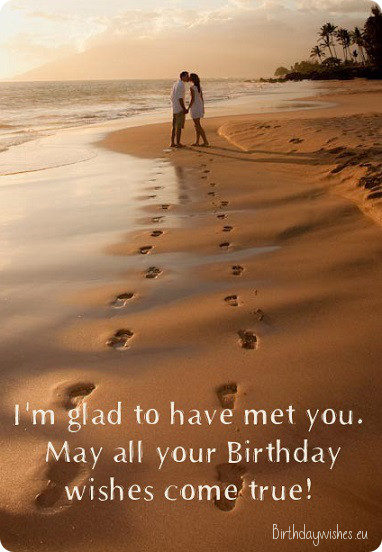 I'm Glad To Have Met You May All Your Birthday Wishes Come True