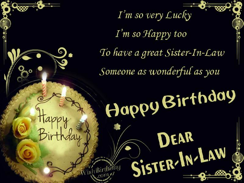 I'm So Very Lucky I'm So Happy Too Happy Birthday Dear Sister In Law