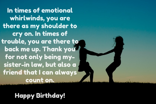 In Times Of Emotional Whirlwinds You Are There As My Sister In Law Happy Birthday