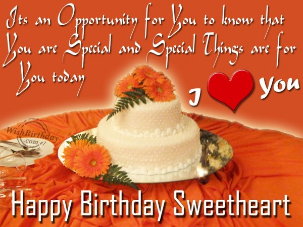 Its An Opportunity For You to Know That Happy Birtdhay Sweetheat I Love You