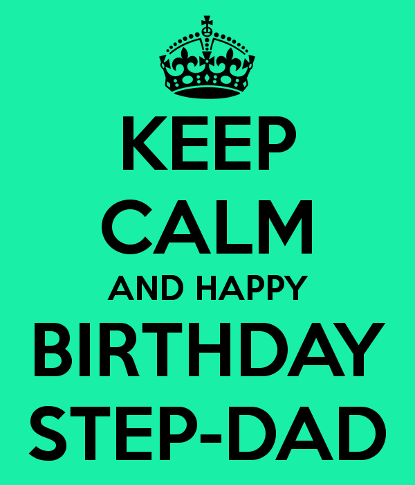 Keep Calm And Happpy Birthday Step Dad
