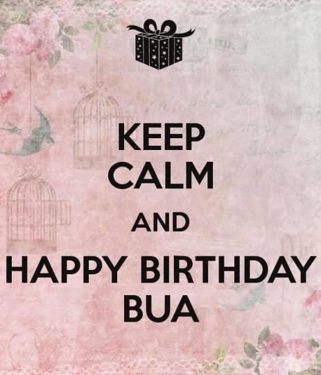 Keep Calm And Happy Birthday Bua