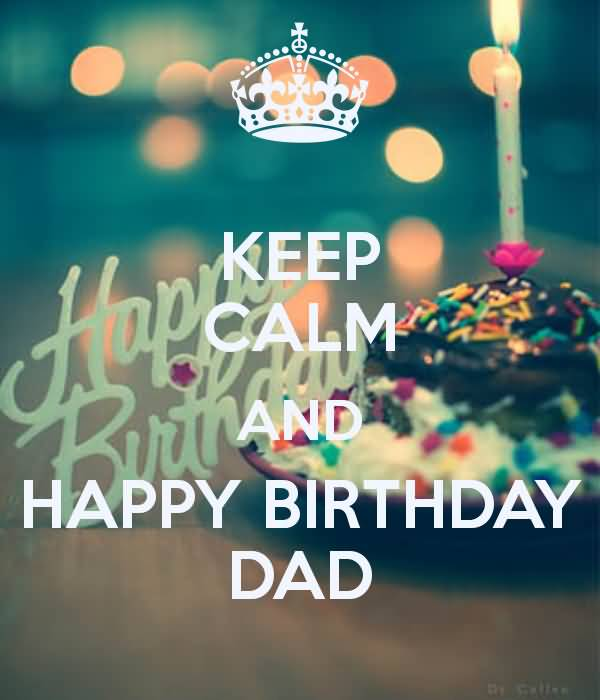 Keep Calm And Happy Birthday Dad