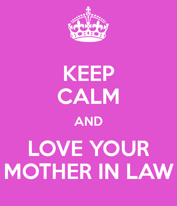 Keep Calm And Love Your Mother In Law