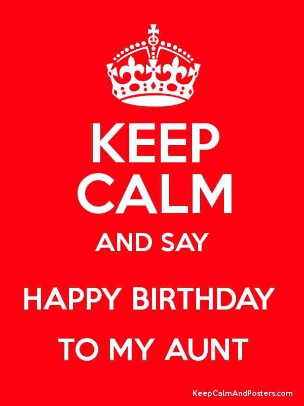 Keep Calm And Say Nice Greeting E Card Happy Birthday Wish To My Aunt