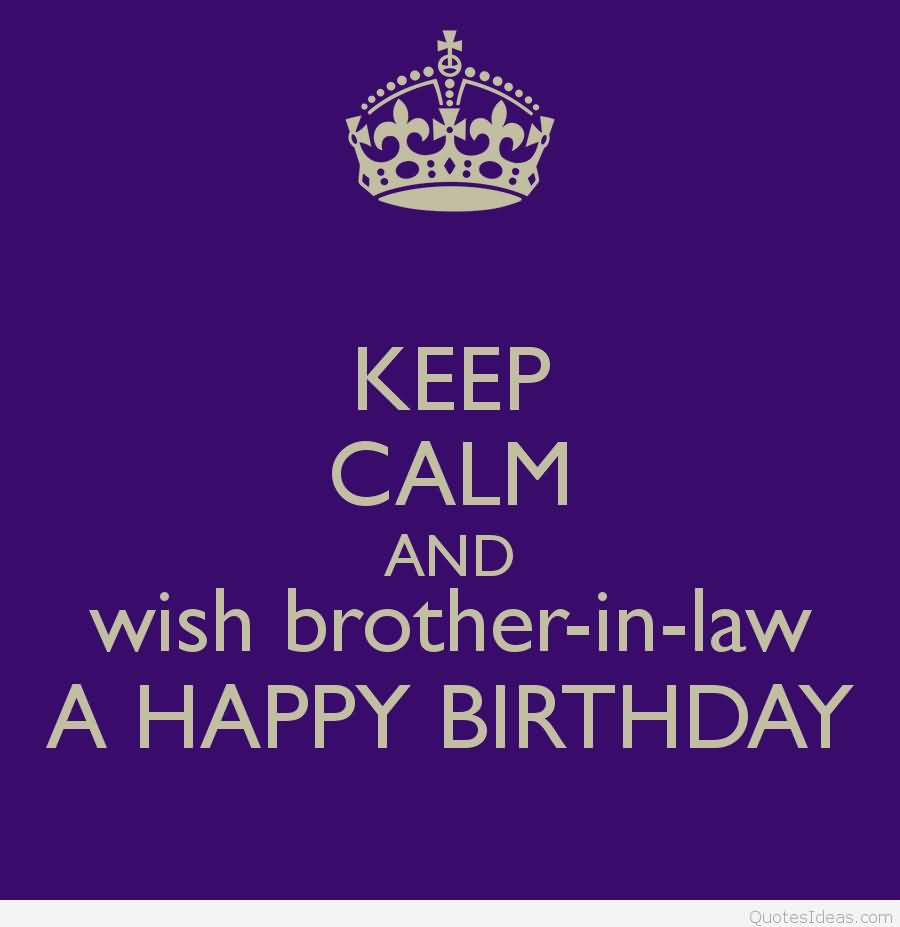 Keep Calm And Wish Brother In Law A Happy Birthday