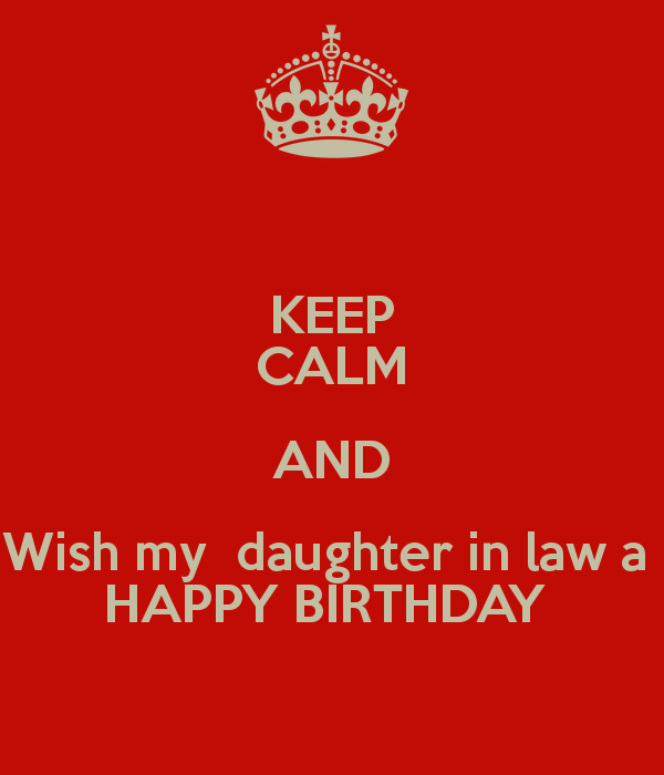 Keep Calm And Wish My Daughter In Law Happy Birthday