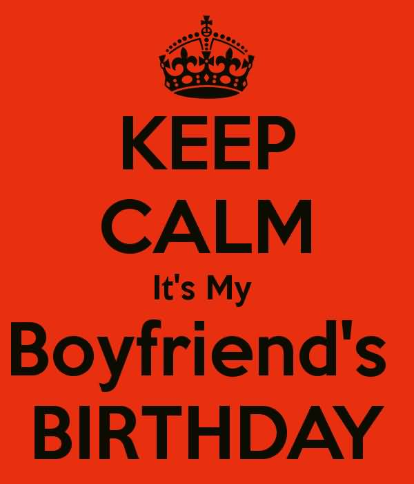 Keep calm and wish my ex boyfriend happy birthday nicewishes for What should i do for my boyfriends birthday