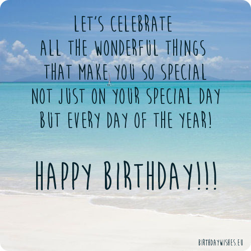 Let's Celebrate All The Wonderful Things That Make You So Special Happy Birthday