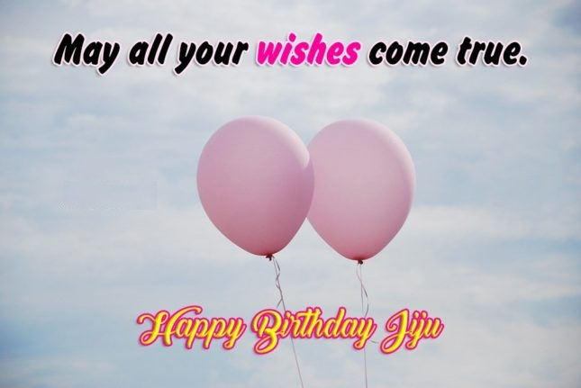 May All Your Wishes Come True Happy Birthday Jiju
