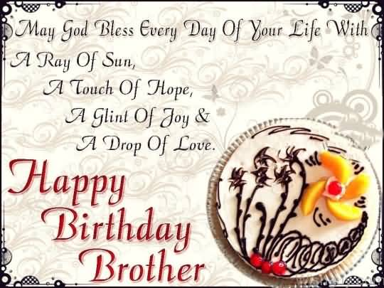 May God Bless Every Day Of Your Life With A Ray Happy Birthday Brother