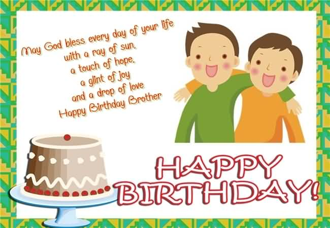 May God Bless Every Day Of Your Life With A Ray OF Sun Happy Birthday Brother