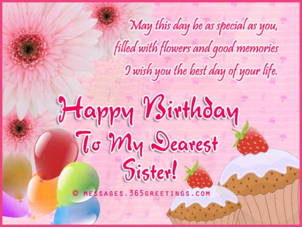May This Day Be As Special As You Filled With Flowers And Good Memories I Wish You The Best Day Of Yous Life Happy Birthday To My Dearest Sister