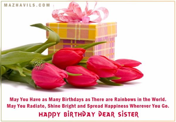 May You Have As Many Birthday As There Are Rainbows In The World Happy Birthday Dear Sister