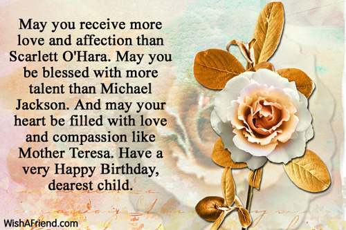 May You Receive More Love And Affection Than Happy Birthday Dearest Chid