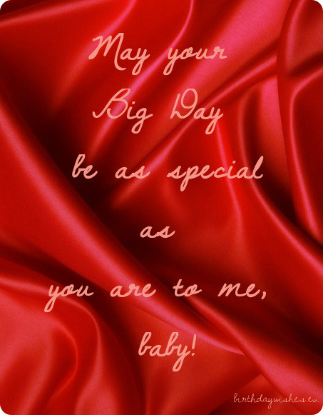 May Your Big Day Be As Special As You Are To Me Baby