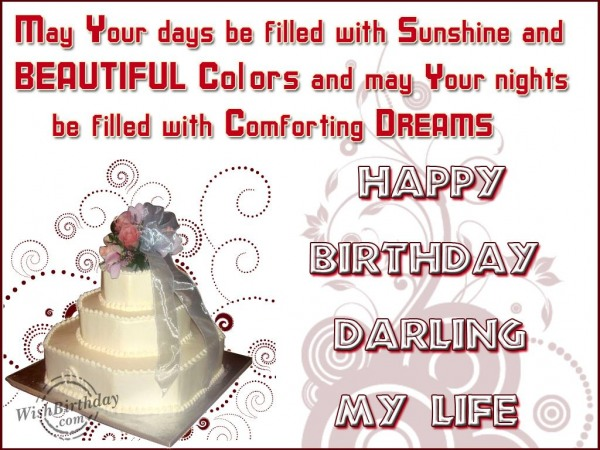 May Your Days Be Fiiled with Sunshine And Beautiful Colors Happy Birthday Darling My Lfe
