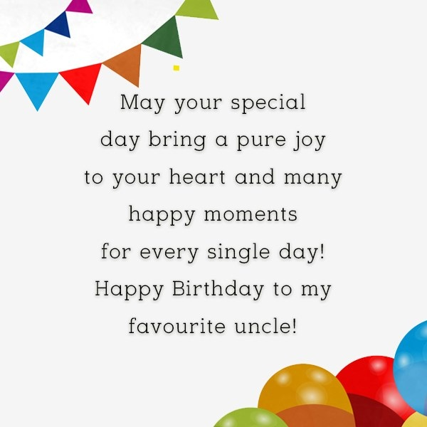 May Your Special Day Bring A Pure joy To Your Heart Moments Happy Birthday To My Faourite Uncle