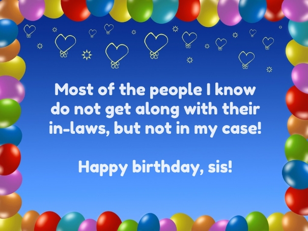 Most Of The People I Konw Do Not Get Along With Their In Laws Happy Birthday Sis