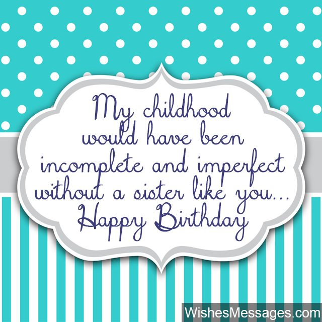 My Childhood Would Have Been Incompelet And Imperfect Happy Birthday
