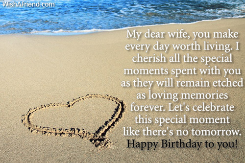 My Dear Wife You Make Every Day Woth Living Happy Birthday To You