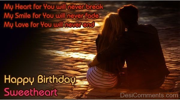 My Heart For You Will Never Break Happy Birthday Sweetheart
