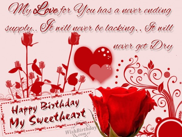 My Love For You Has A Never Ending supply Happy Birthda My Sweetheart
