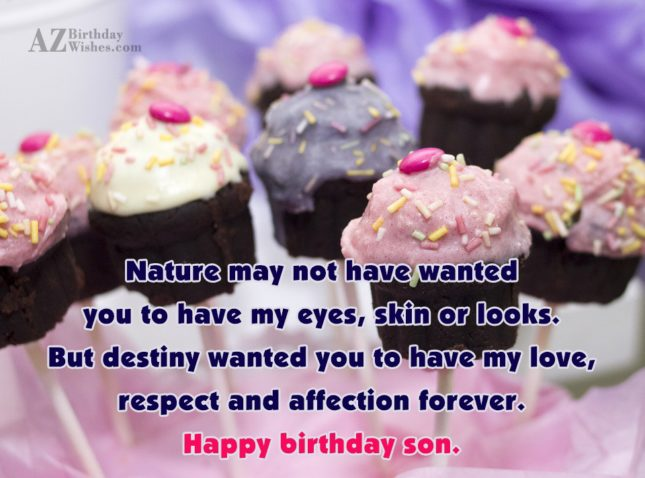 Nature May Not Have Wanted You To Have My Eyes Happy Birthday Son