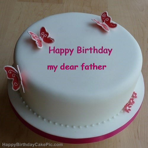 Nice Cake For Happy Birthday My Dear Father