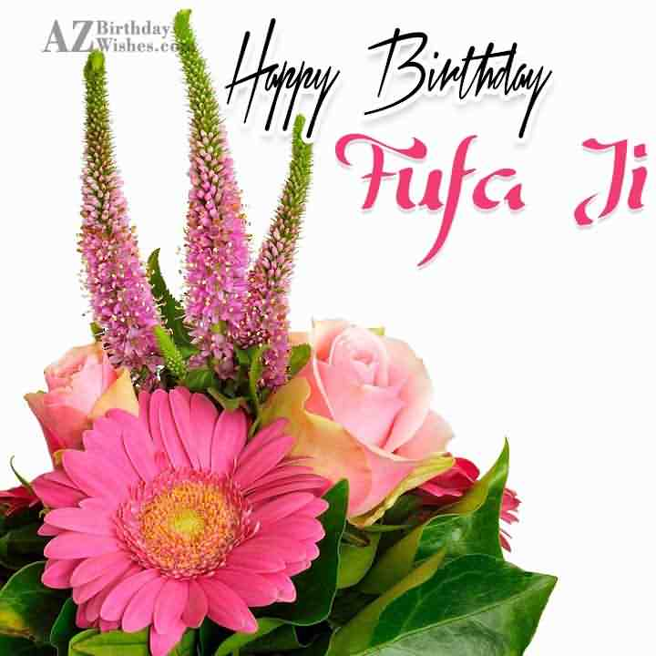 Nice Flowers For Happy Birthday Fufa Ji
