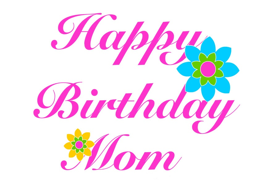Nice Greeting To Mom Happy Birthday Mom