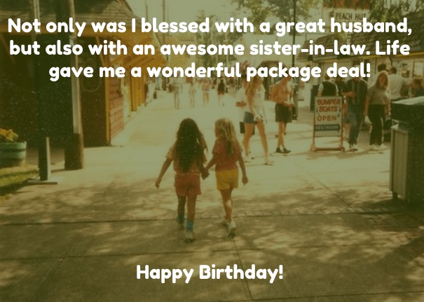 Not Only Was I Blessed With A Great Husband But Also An Awesome Sister In Law Life Happy Birthday