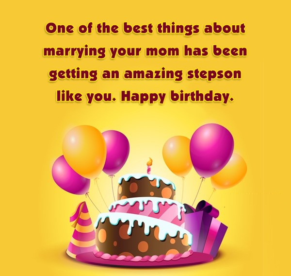 One Of The Best Things About Marrying Your Mom Has Been Getting An Amazing Stepson Like You Happy Birthday