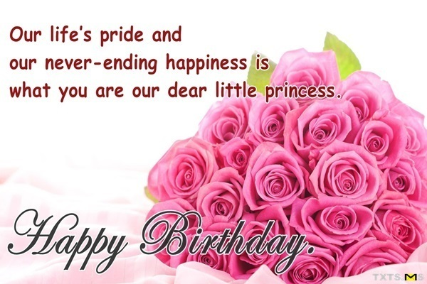 Our Life's Pride And Our Never Ending Happiness Is What You Are Our Dear Little Princess Happy Birthday