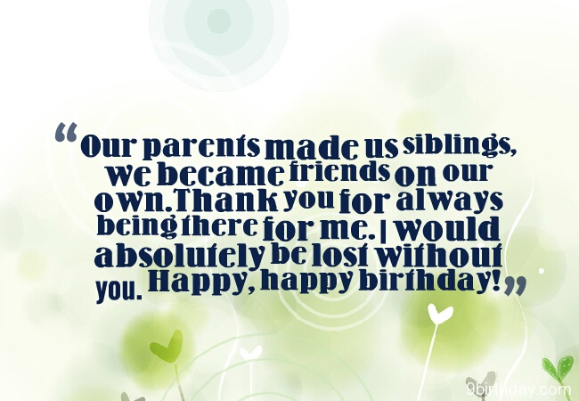 Our Parents Made Us Siblings Happy Happy Birthday