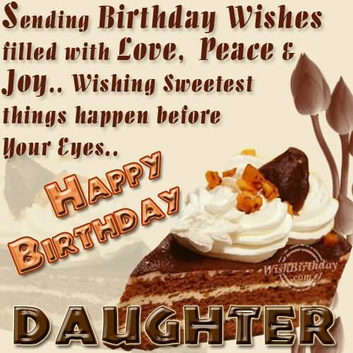 Sending Birthday Wishes Filled With Love Peace And Joy Wishing Sweetest Happy Birthday Daughter