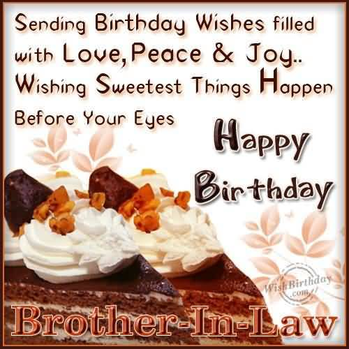 Sending Birthday Wishes Filled With Love Peace And Joy Wishing Sweetest Things Happy Birthday Brother In Law
