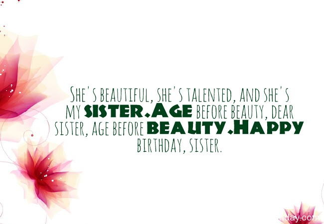 She's Beautiful She's Talented And She's My Sister Happy Birthday Sister